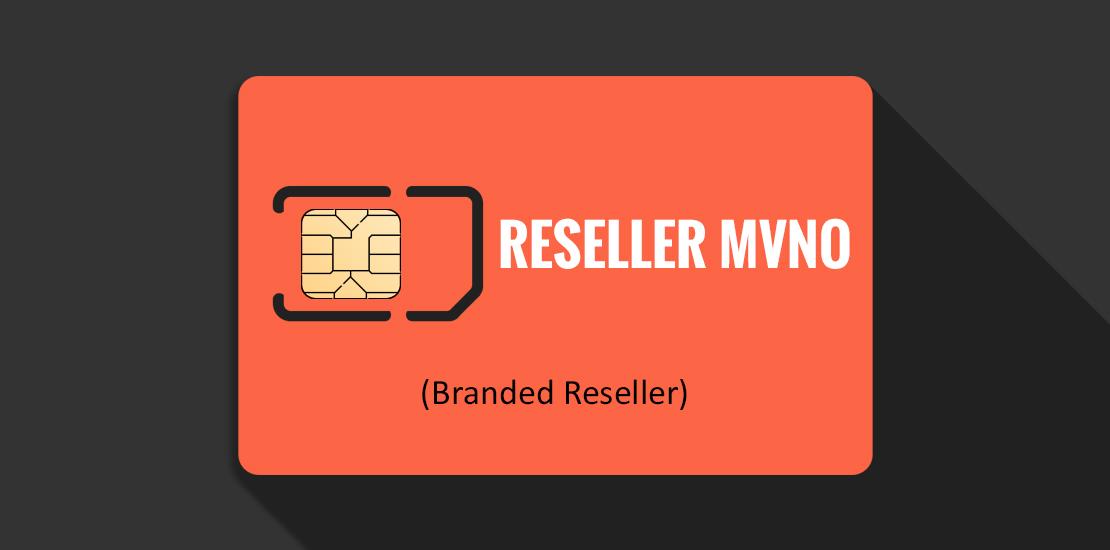 Reseller MVNO Branded Reseller